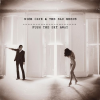 """8. Nick Cave & The Bad Seeds – """"Push The Sky Away"""""""